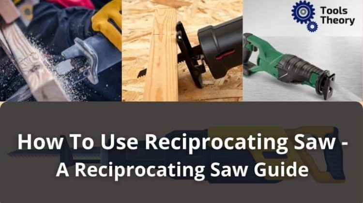 How To Use Reciprocating Saw